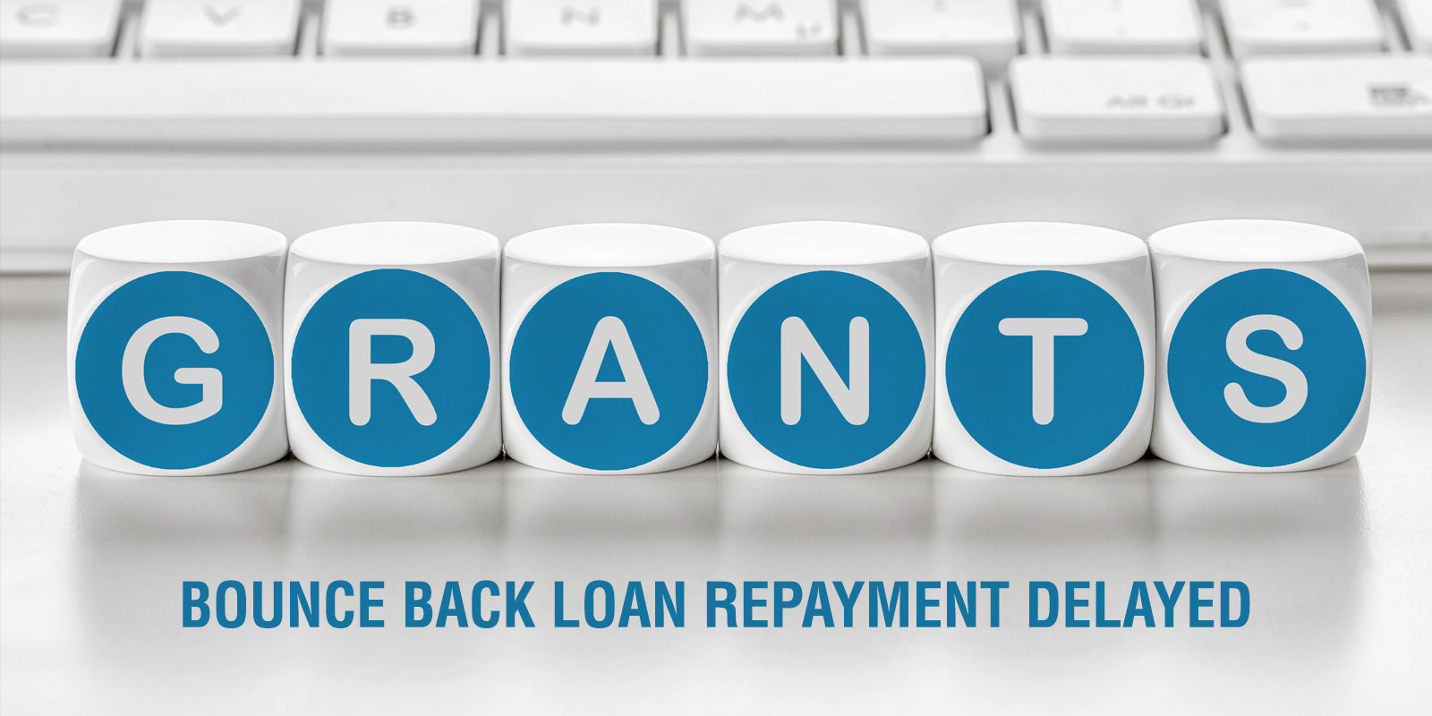 Bounce back loan repayments delayed by extra six months