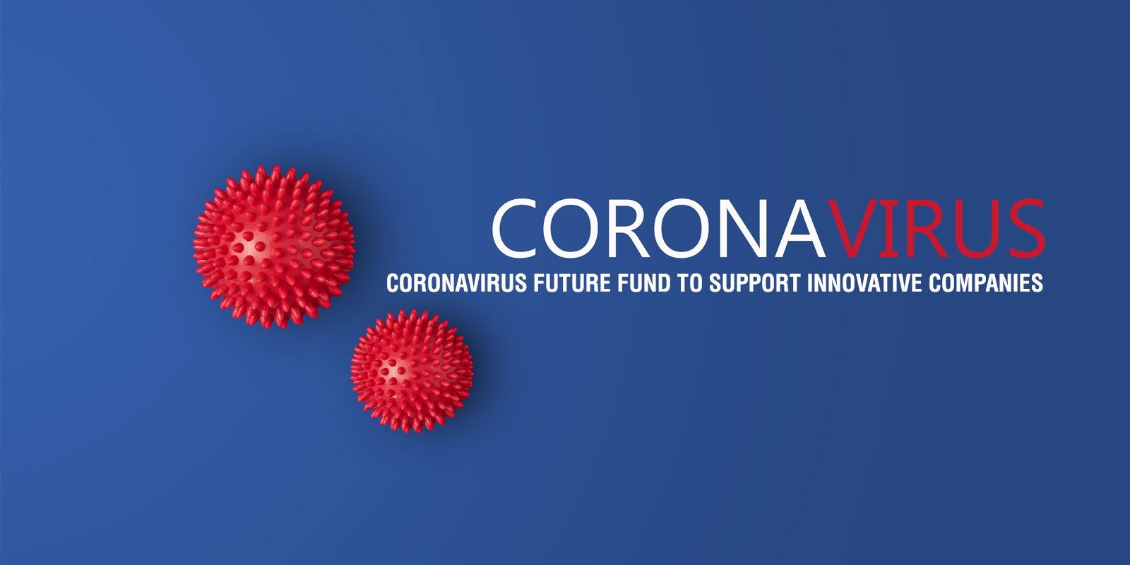 Coronavirus Future Fund to support innovative companies - now open for applications