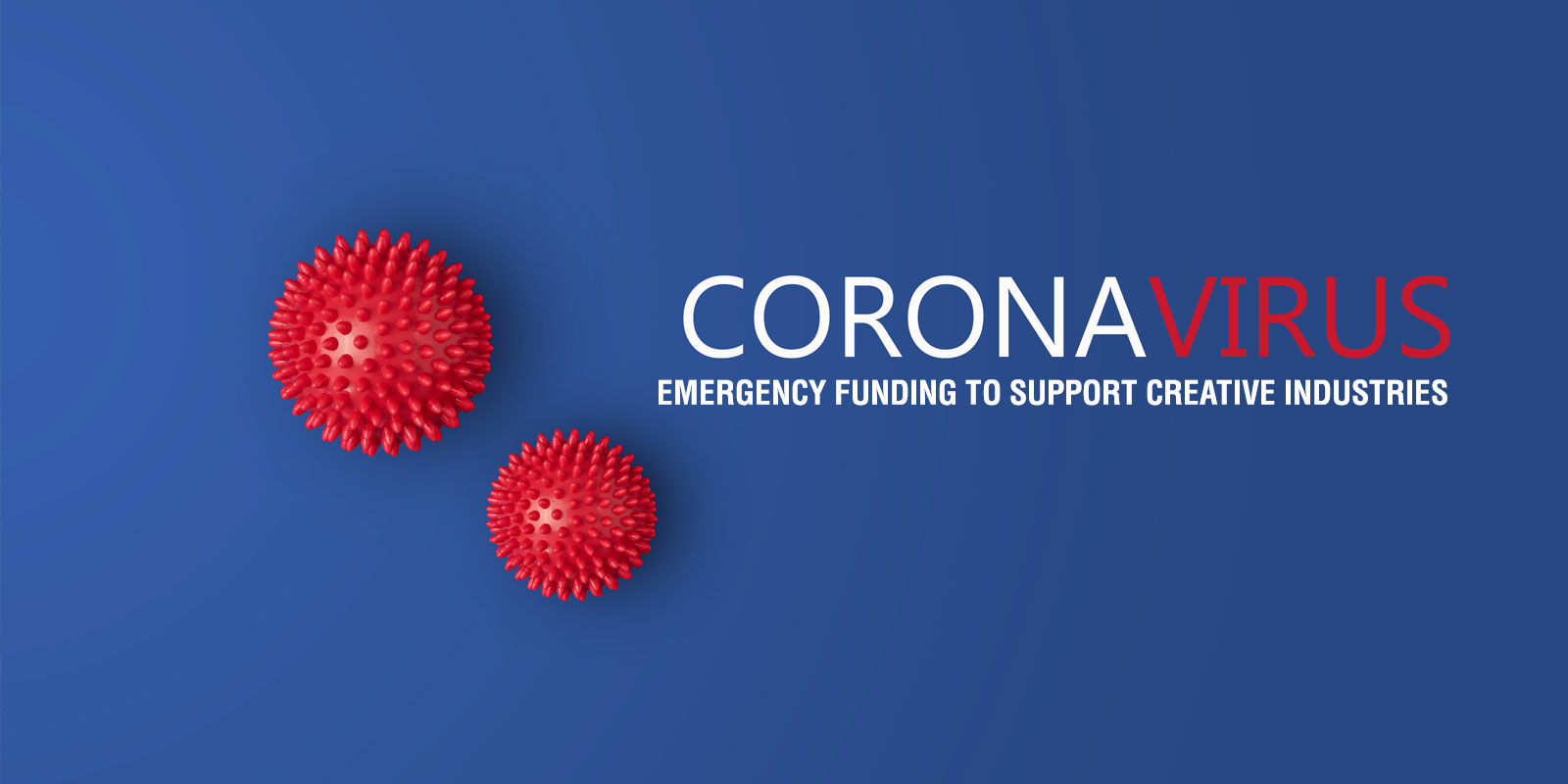 Emergency funding to support creative industries impacted by the coronavirus crisis